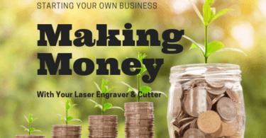 Making Money With Your Laser Engraver Cutter